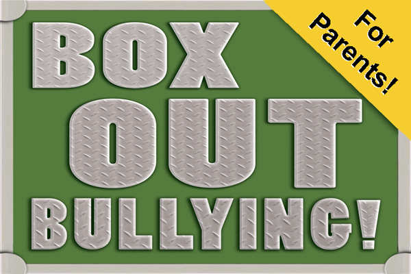 Box Out Bullying Parent Workshop scheduled for Tuesday, November 27, 2018